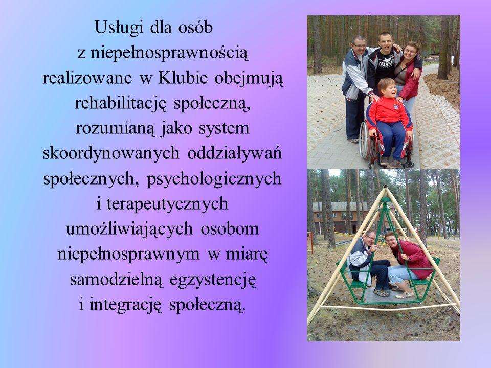 Usługi dla osób z niepełnosprawnością realizowane w Klubie obejmują rehabilitację społeczną, rozumianą jako system skoordynowanych oddziaływań społecznych, psychologicznych i terapeutycznych umożliwiających osobom niepełnosprawnym w miarę samodzielną egzystencję i integrację społeczną.