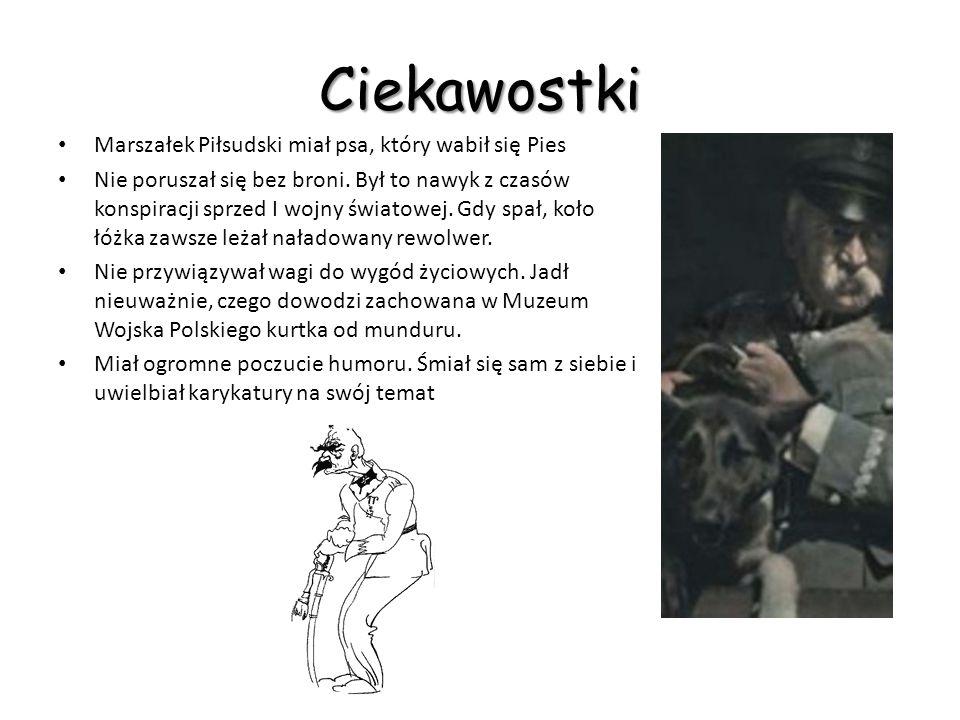 Ciekawostki Marszałek Piłsudski miał psa, który wabił się Pies