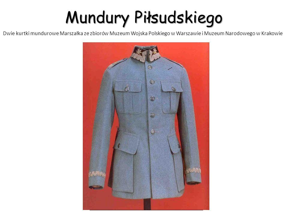 Mundury Piłsudskiego Dwie kurtki mundurowe Marszałka ze zbiorów Muzeum Wojska Polskiego w Warszawie i Muzeum Narodowego w Krakowie.