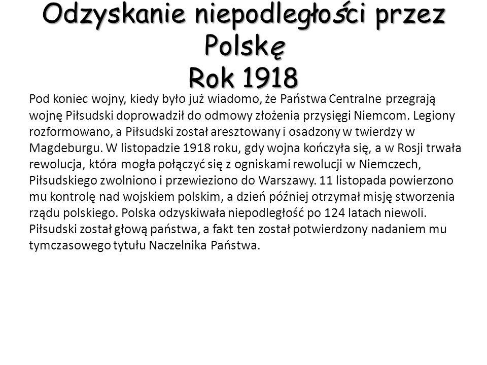 Odzyskanie niepodległości przez Polskę Rok 1918