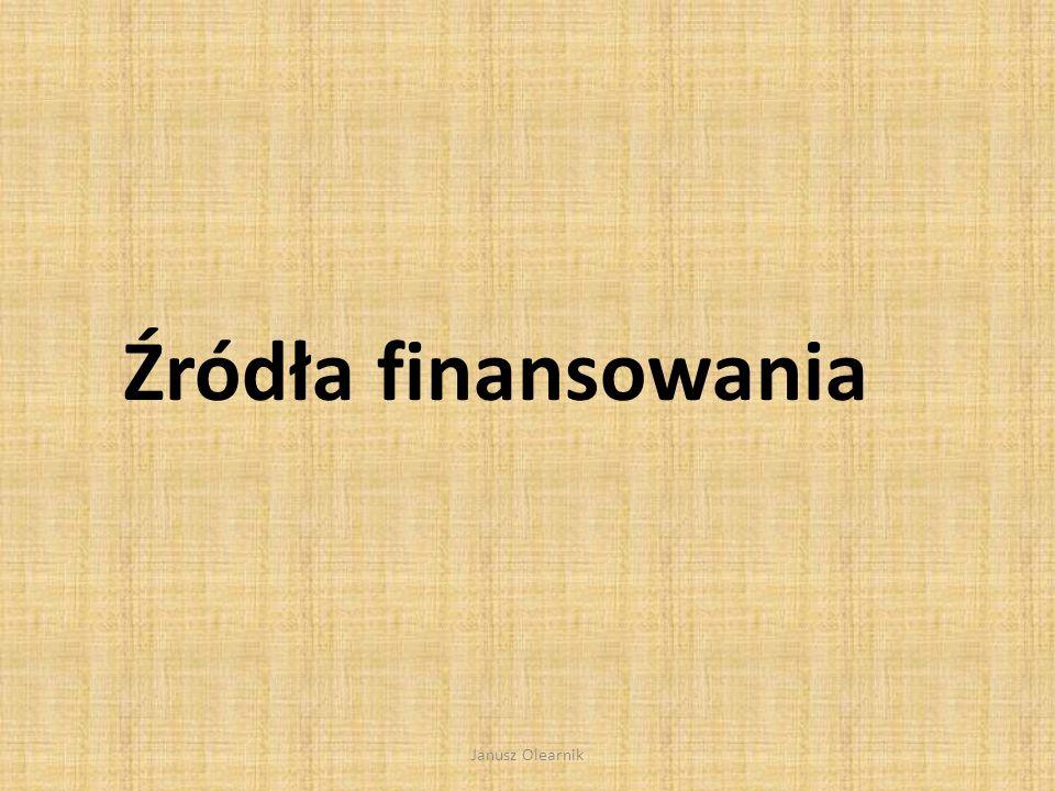 Źródła finansowania Janusz Olearnik