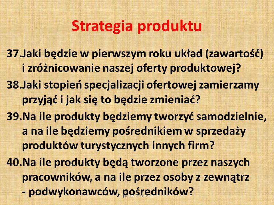 Strategia produktu Jaki będzie w pierwszym roku układ (zawartość) i zróżnicowanie naszej oferty produktowej