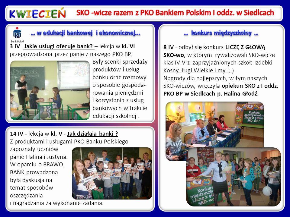 KWIECIEŃ SKO -wicze razem z PKO Bankiem Polskim I oddz. w Siedlcach