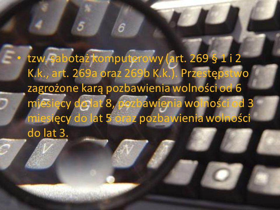 tzw. sabotaż komputerowy (art. 269 § 1 i 2 K. k. , art