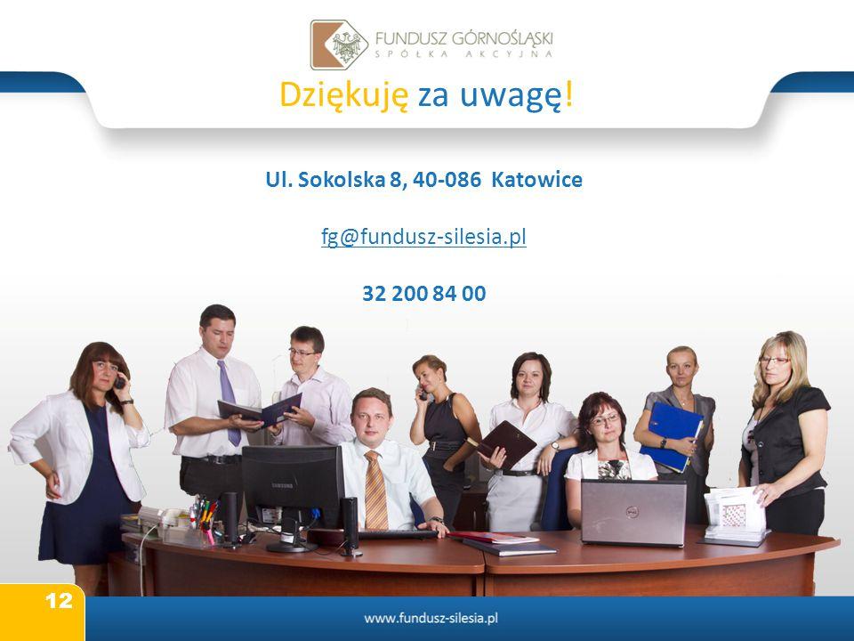 Dziękuję za uwagę! Ul. Sokolska 8, 40-086 Katowice