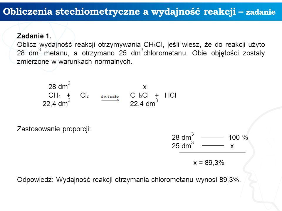 Obliczenia stechiometryczne a wydajność reakcji – zadanie