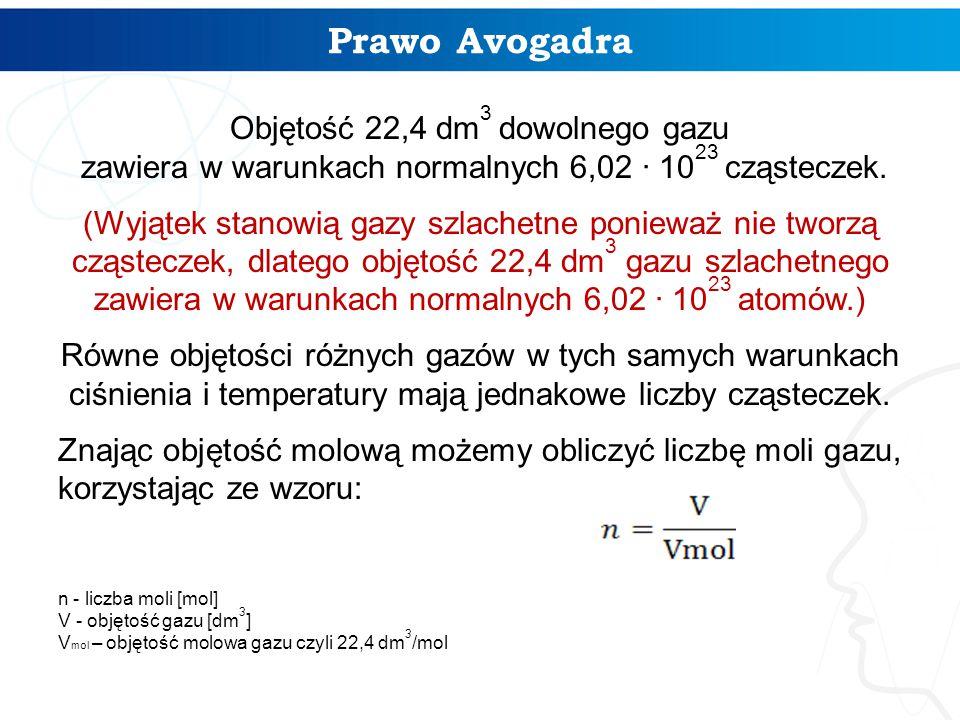 Prawo Avogadra Objętość 22,4 dm3 dowolnego gazu