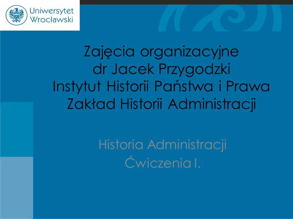 Historia Administracji Ćwiczenia I.