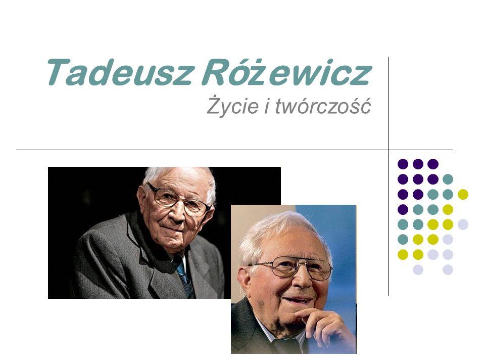 Tadeusz Różewicz Życie i twórczość
