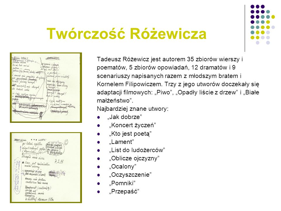 Twórczość Różewicza Tadeusz Różewicz jest autorem 35 zbiorów wierszy i