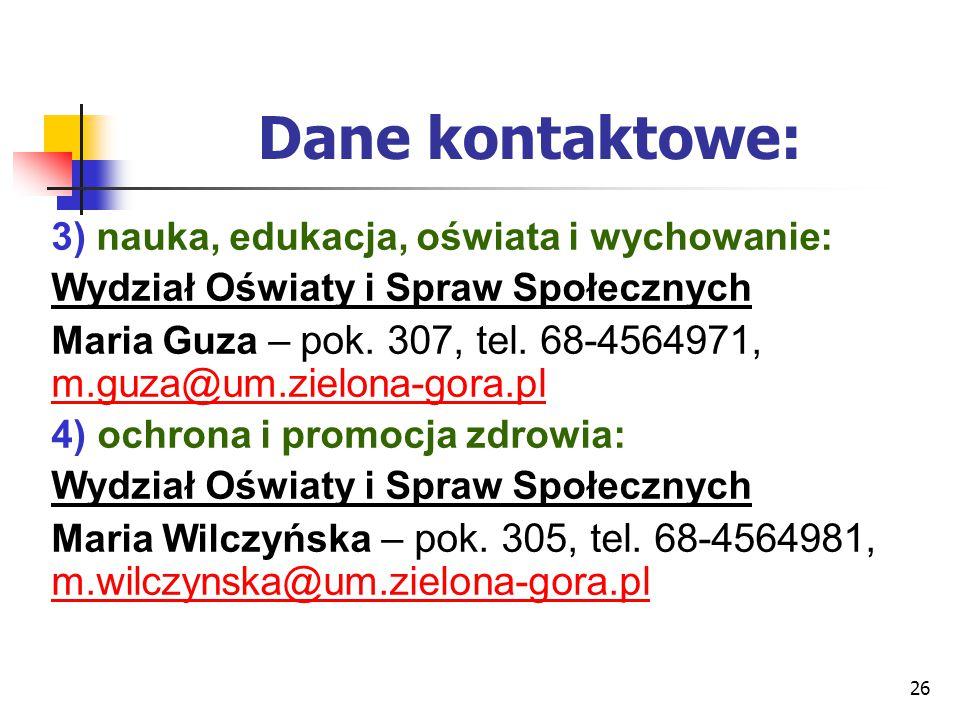 Dane kontaktowe: 3) nauka, edukacja, oświata i wychowanie: