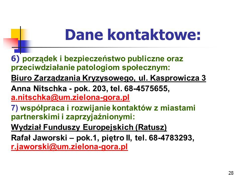 Dane kontaktowe: 6) porządek i bezpieczeństwo publiczne oraz przeciwdziałanie patologiom społecznym: