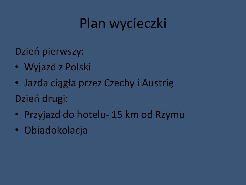 Plan wycieczki Dzień pierwszy: Wyjazd z Polski