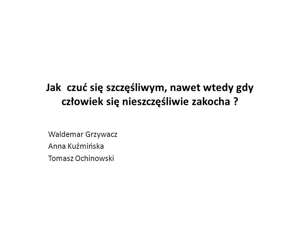 Waldemar Grzywacz Anna Kuźmińska Tomasz Ochinowski