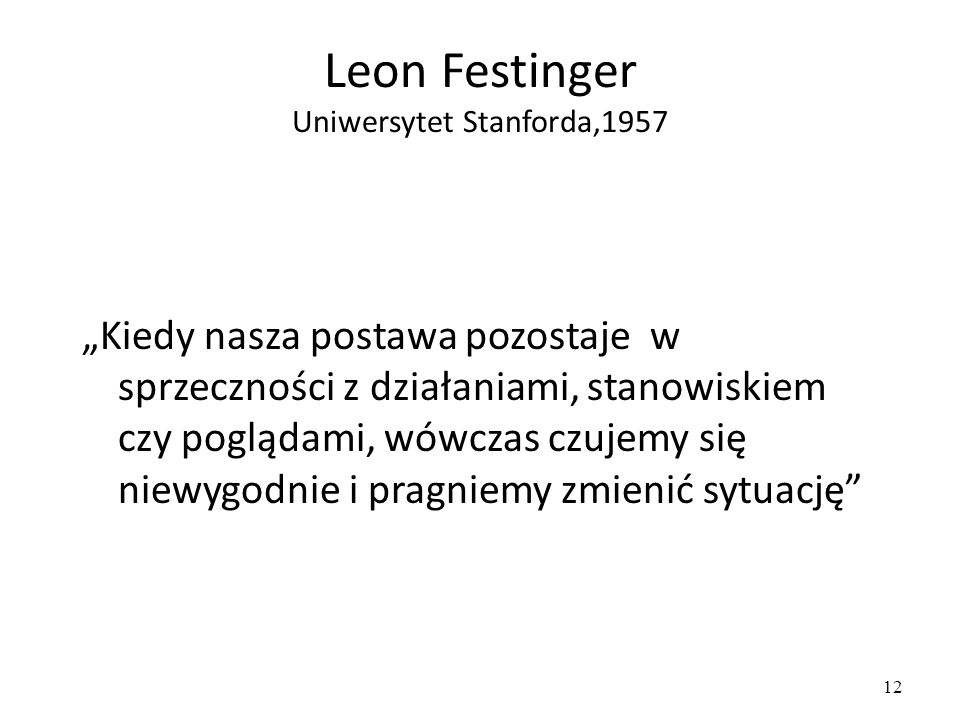 Leon Festinger Uniwersytet Stanforda,1957