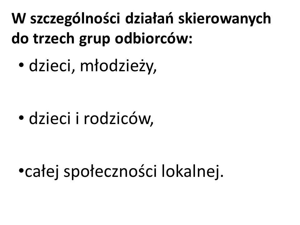 W szczególności działań skierowanych do trzech grup odbiorców: