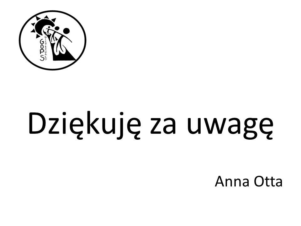 Dziękuję za uwagę Anna Otta