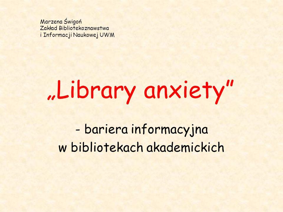 - bariera informacyjna w bibliotekach akademickich