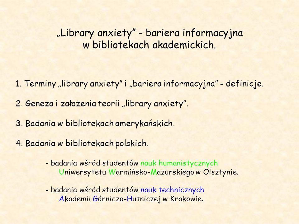 """""""Library anxiety - bariera informacyjna w bibliotekach akademickich."""