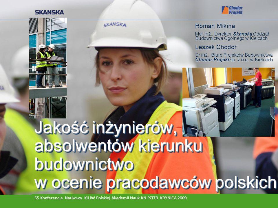 Roman Mikina Mgr inż., Dyrektor Skanska Oddział Budownictwa Ogólnego w Kielcach. Leszek Chodor.