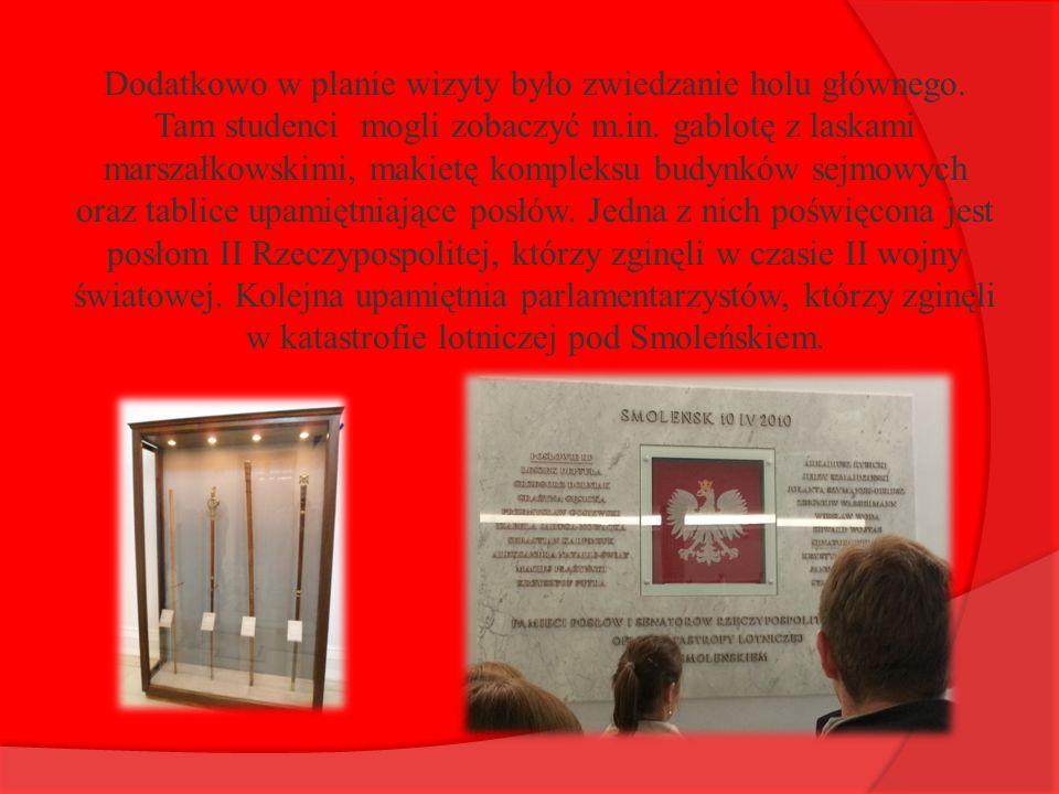 Dodatkowo w planie wizyty było zwiedzanie holu głównego