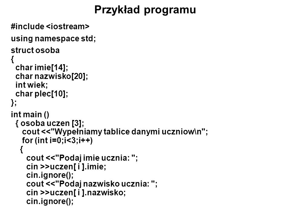 Przykład programu #include <iostream> using namespace std;