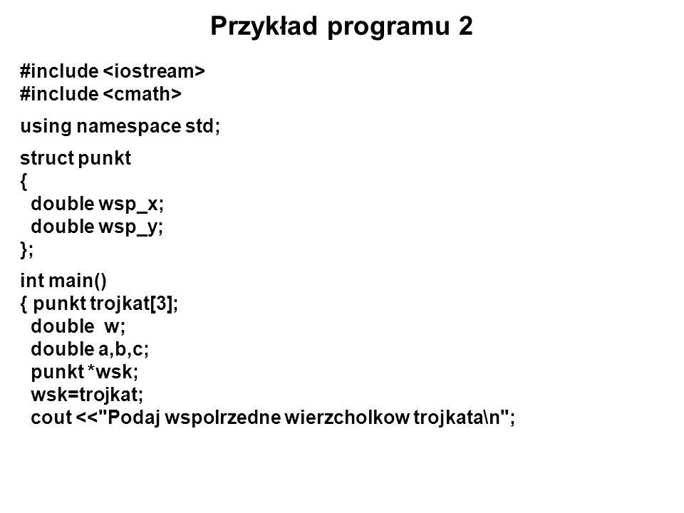 Przykład programu 2 #include <iostream> #include <cmath>
