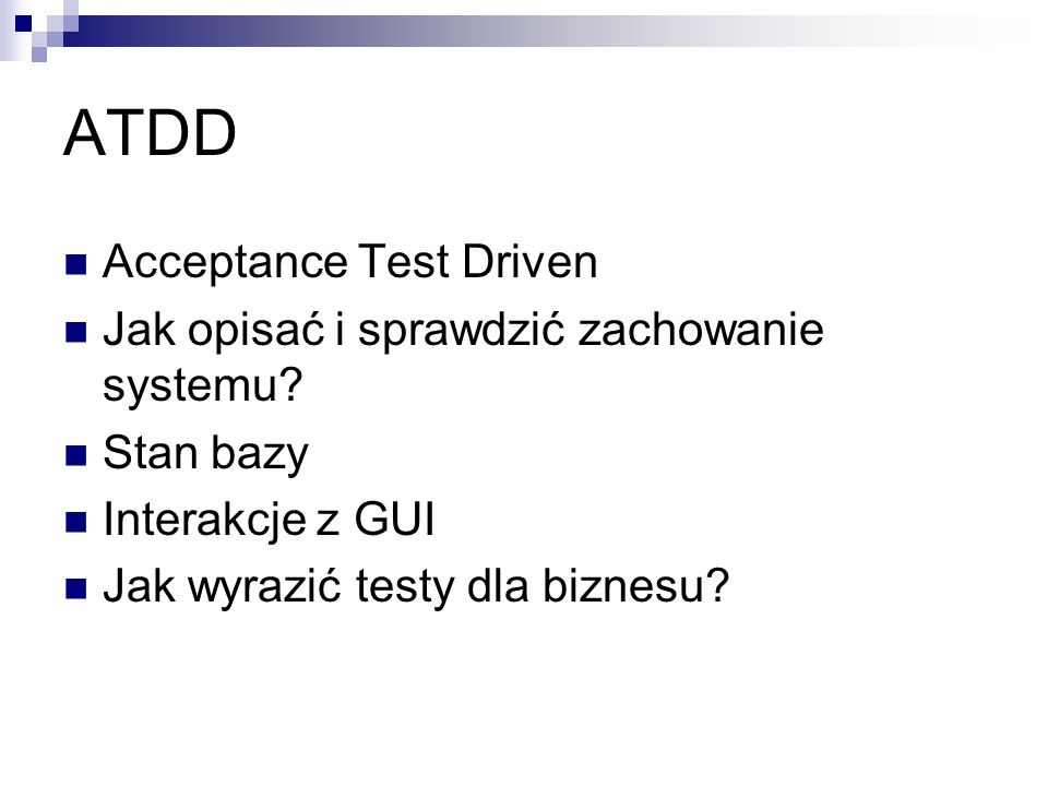 ATDD Acceptance Test Driven Jak opisać i sprawdzić zachowanie systemu