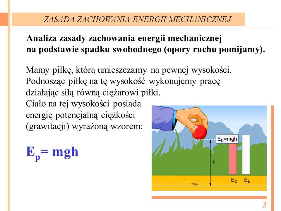 Ep= mgh Analiza zasady zachowania energii mechanicznej