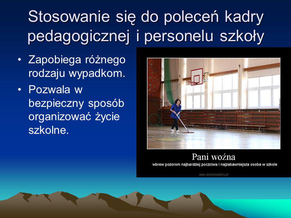 Stosowanie się do poleceń kadry pedagogicznej i personelu szkoły