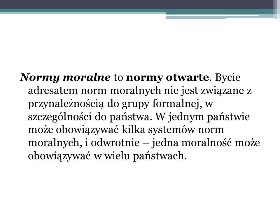 Normy moralne to normy otwarte