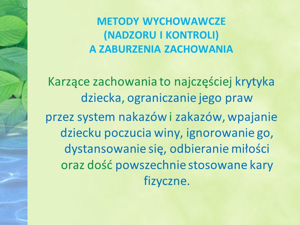 METODY WYCHOWAWCZE (NADZORU I KONTROLI) A ZABURZENIA ZACHOWANIA