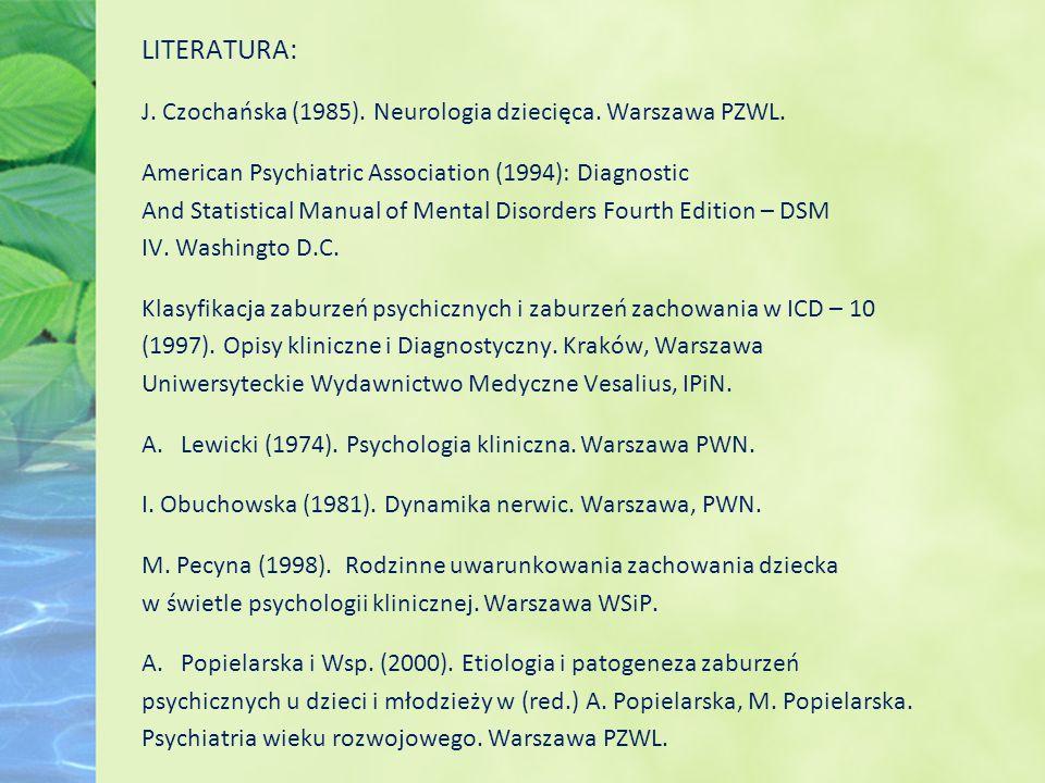 LITERATURA: J. Czochańska (1985). Neurologia dziecięca. Warszawa PZWL.