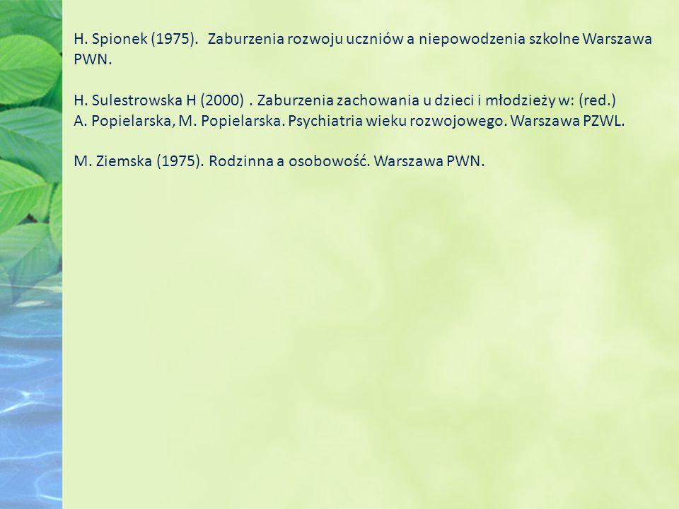 H. Spionek (1975). Zaburzenia rozwoju uczniów a niepowodzenia szkolne Warszawa PWN.