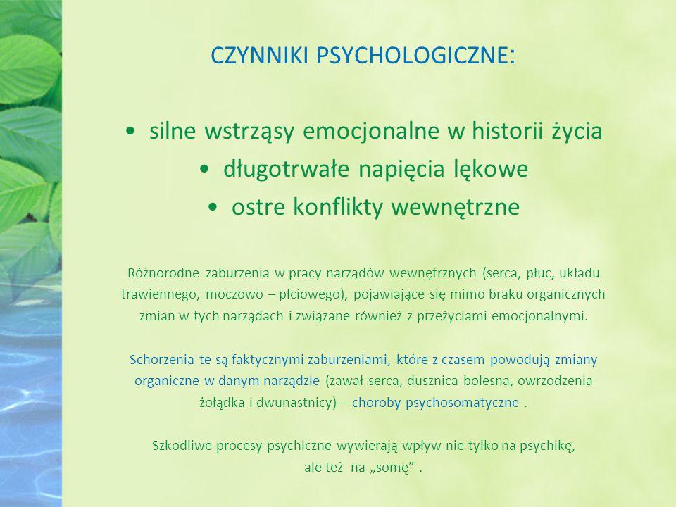 CZYNNIKI PSYCHOLOGICZNE: silne wstrząsy emocjonalne w historii życia
