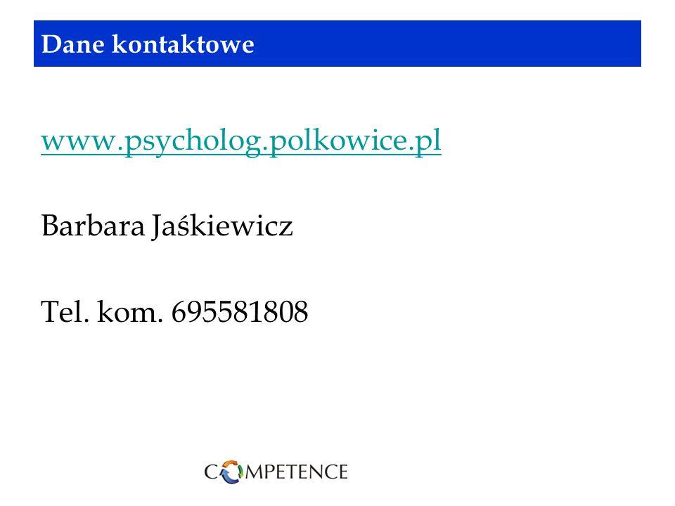 www.psycholog.polkowice.pl Barbara Jaśkiewicz Tel. kom. 695581808