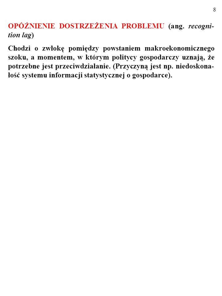 OPÓŹNIENIE DOSTRZEŻENIA PROBLEMU (ang. recogni-tion lag)