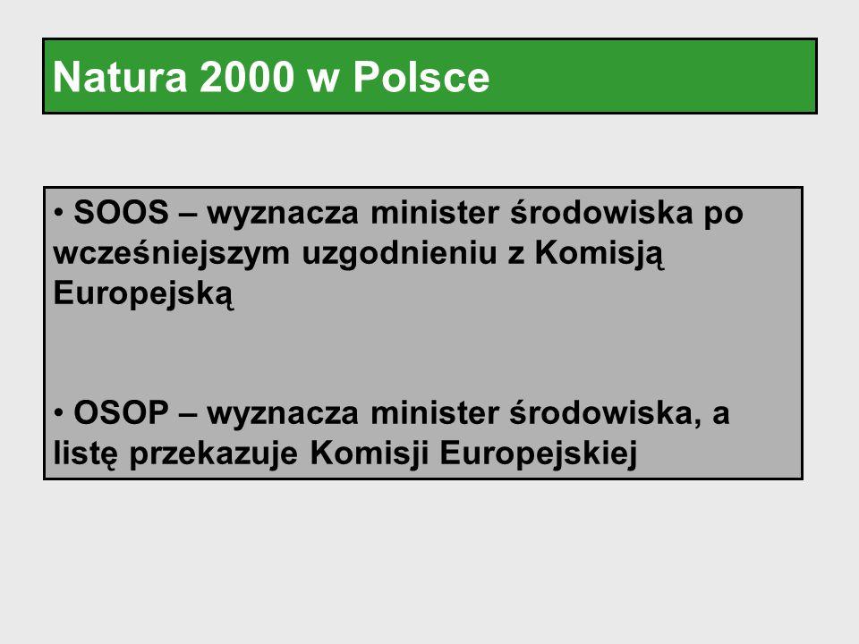 Natura 2000 w Polsce SOOS – wyznacza minister środowiska po wcześniejszym uzgodnieniu z Komisją Europejską.