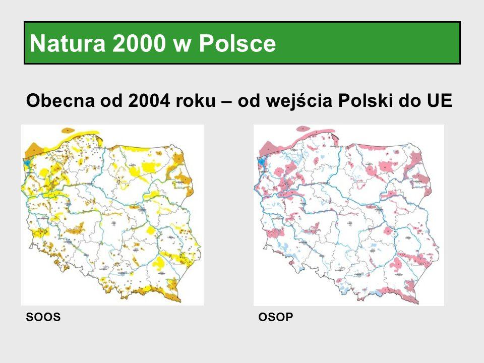 Natura 2000 w Polsce Obecna od 2004 roku – od wejścia Polski do UE