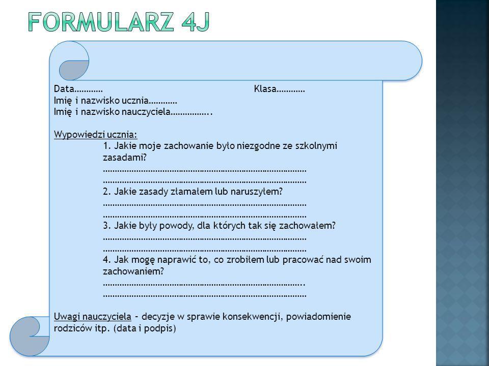 Formularz 4J Data………… Klasa………… Imię i nazwisko ucznia…………