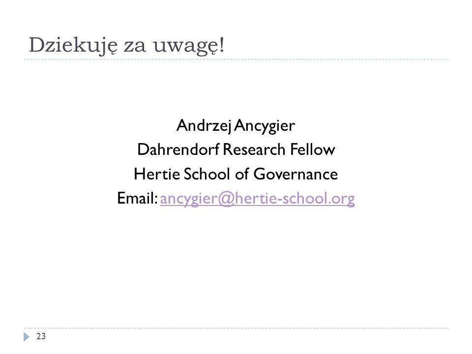 Dziekuję za uwagę! Andrzej Ancygier Dahrendorf Research Fellow