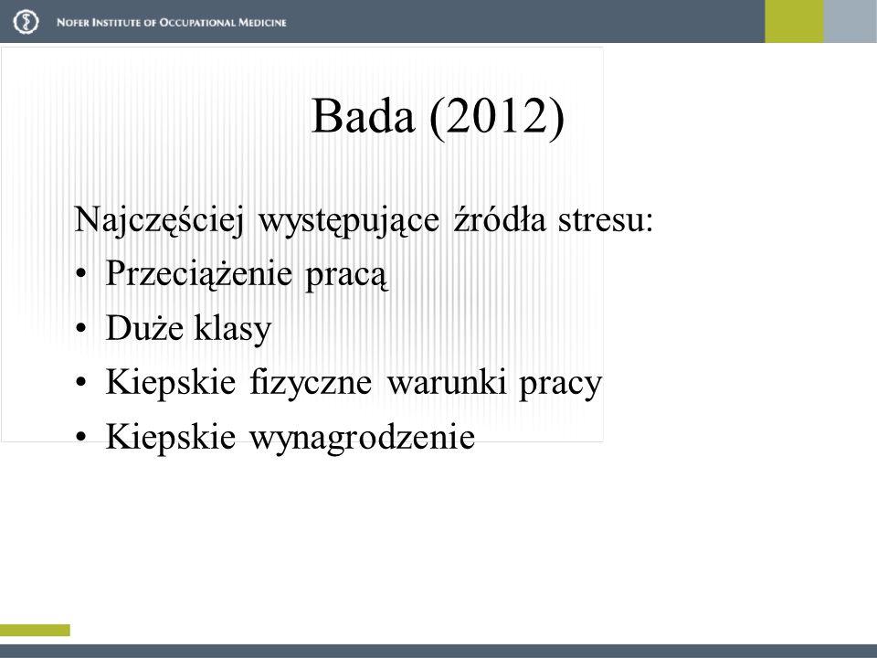 Bada (2012) Najczęściej występujące źródła stresu: Przeciążenie pracą