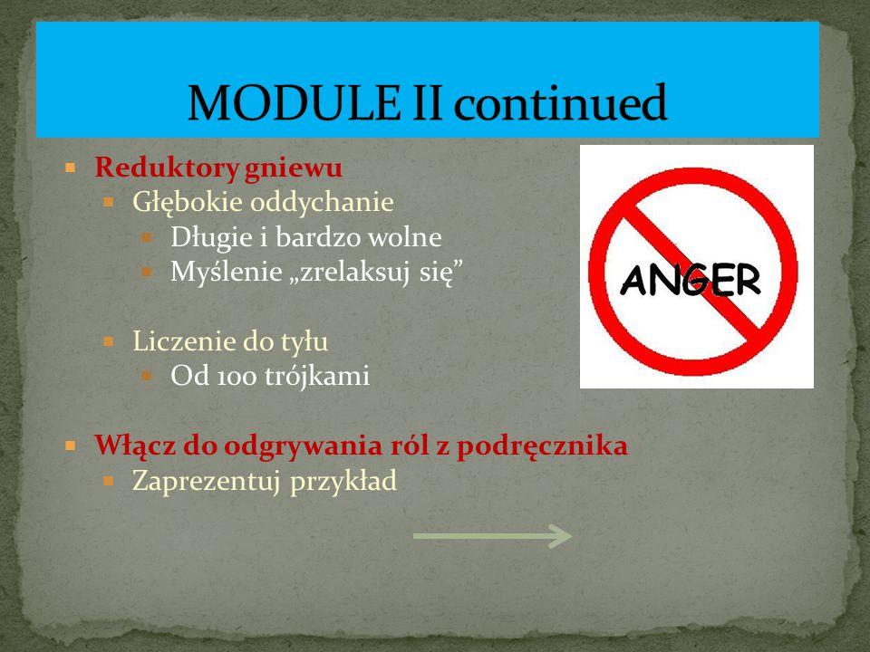 MODULE II continued Reduktory gniewu Głębokie oddychanie