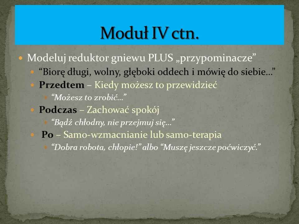 """Moduł IV ctn. Modeluj reduktor gniewu PLUS """"przypominacze"""