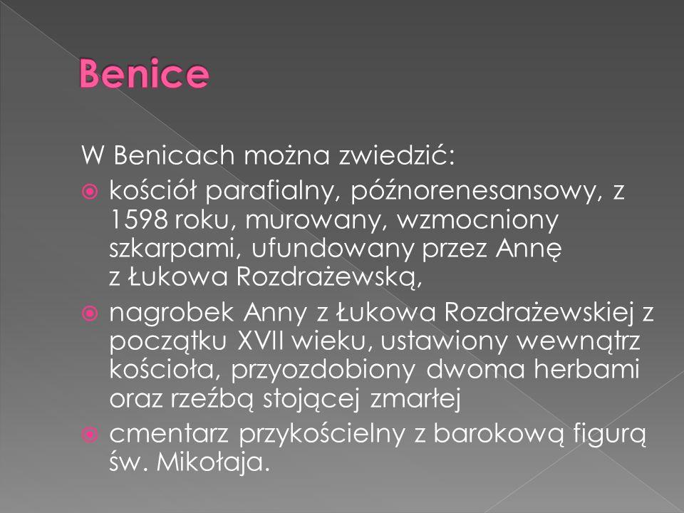 Benice W Benicach można zwiedzić: