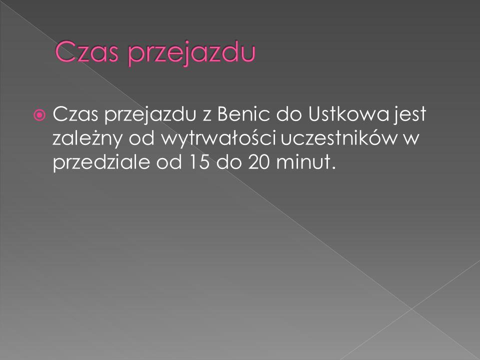 Czas przejazdu Czas przejazdu z Benic do Ustkowa jest zależny od wytrwałości uczestników w przedziale od 15 do 20 minut.