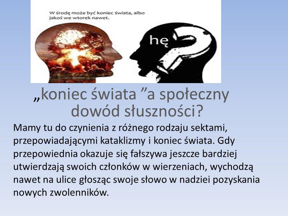 """""""koniec świata a społeczny dowód słuszności"""