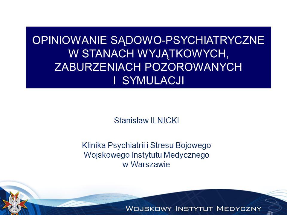 OPINIOWANIE SĄDOWO-PSYCHIATRYCZNE W STANACH WYJĄTKOWYCH, ZABURZENIACH POZOROWANYCH I SYMULACJI
