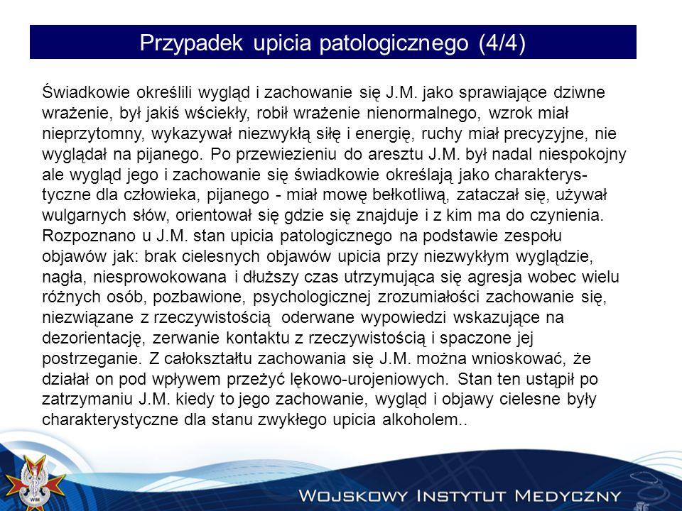 Przypadek upicia patologicznego (4/4)