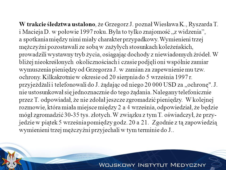 W trakcie śledztwa ustalono, że Grzegorz J. poznał Wiesława K